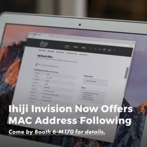 Ihiji Invision now allows MAC Address Monitoring